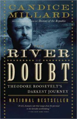 River of Doubt: Theodore Roosevelt's Darkest Journey