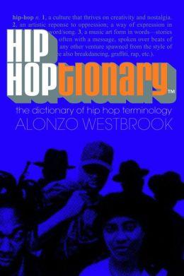 Hip Hoptionary (TM): The Dictionary of Hip Hop Terminology