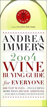 Andrea Immer's 2004 Wine Buying Guide for Everyone