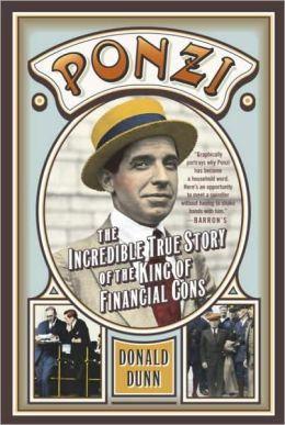 Ponzi: The Incredible True Story of the King of Financial Cons