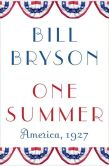 Book Cover Image. Title: One Summer:  America, 1927, Author: Bill Bryson