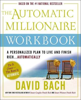 The Automatic Millionaire Workbook: A Personalized Plan to Live and Finish Rich... Automatically