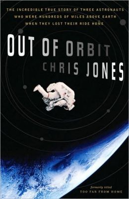 Out of Orbit: The Incredible True Story of Three Astronauts Who Were Hundreds of Miles Above Earth When They Lost Their Ride Home