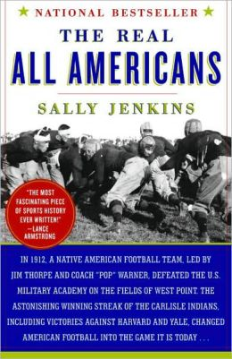 Real All Americans: The Team That Changed a Game, a People, a Nation