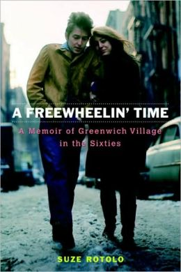 Freewheelin' Time: A Memoir of Greenwich Village in the Sixties