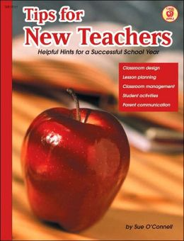 Tips for New Teachers: Helpful Hints for a Successful School Year