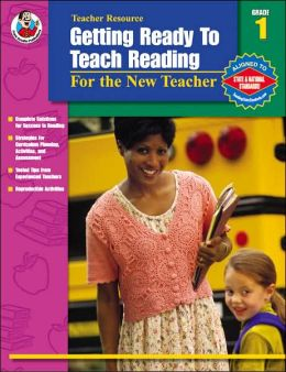 Getting Ready to Teach Reading: For the New Teacher, Grade 1