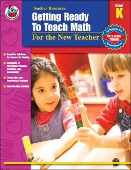 Getting Ready to Teach Math: For the New Teacher, Grade K