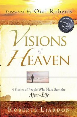 Visions of Heaven: 4 Stories of People Who Have Seen the After-Life