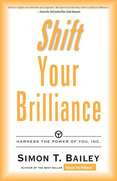 Shift Your Brilliance: Harness the Power of You, INC.