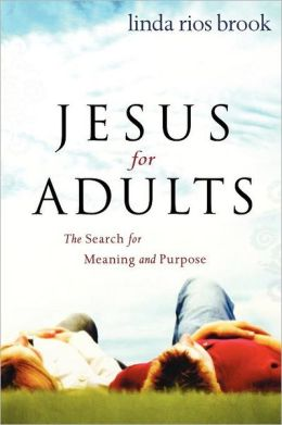 Jesus for Adults: The Search for Meaning and Purpose