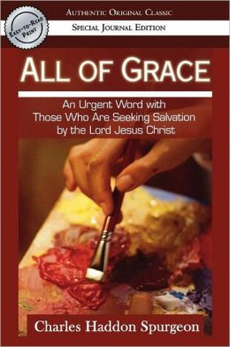 All of Grace: An Earnest Word with Those Who Are Seeking Salvation by the Lord Jesus Christ