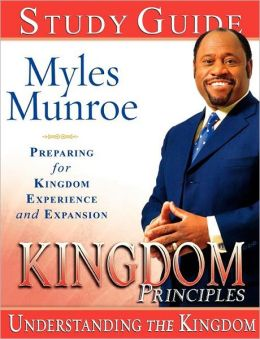 Kingdom Principles Study Guide: Preparing for Kingdom Experience and Expansion