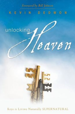 Unlocking Heaven: Keys to Living Supernaturally