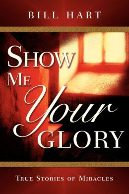 Show Me Your Glory: Experiencing the Goodness of God