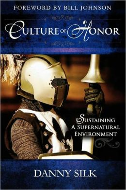 Culture of Honor: Sustaining a Supernatural Environment