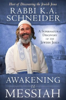 Awakening to Messiah: A Supernatural Discovery of the Jewish Jesus