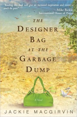 The Designer Bag at the Garbage Dump: A Novel