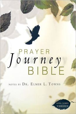 Prayer Journey Bible: Notes by Dr. Elmer L. Towns