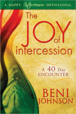 The Joy of Intercession: A 40-Day Encounter