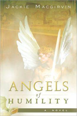 Angels of Humility: A Novel