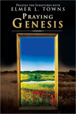 Praying Genesis: (Praying the Scriptures)