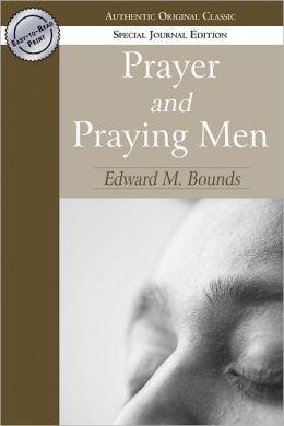 Prayer and Praying Men (Authentic Original Classic)
