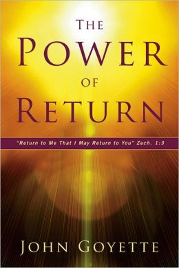 The Power of Return: Return to Me That I May Return to You. Zech. 1:3