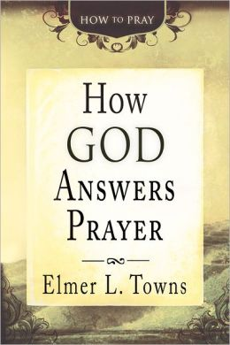 How God Answers Prayer (How to Pray)
