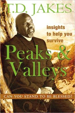 Insights to Help You survive Peaks and Valleys: Can you Stand to Be Blessed