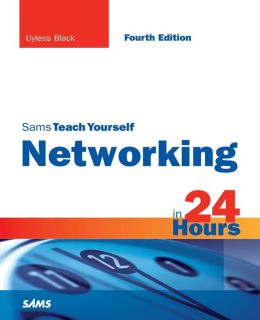 Sams Teach Yourself Networking in 24 Hours (Sams Teach Yourself -- Hours Series)