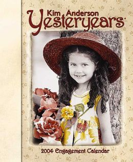 2004 Yesteryears by Kim Anderson Weekly Engagement Calendar