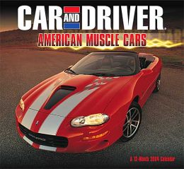 2004 Car and Driver - American Muscle Cars Wall Calendar