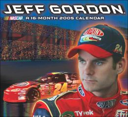 2005 Jeff Gordon Wall Calendar