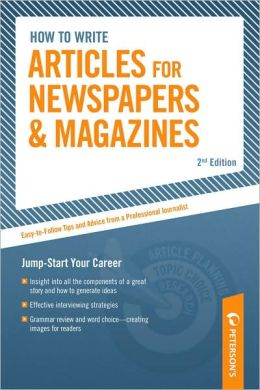 How to Write Articles for Newspapers and Magazines: Jump-Start Your Career