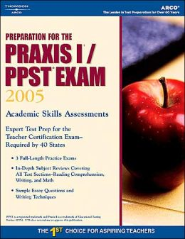 Preparation for the PRAXIS I: PPST Exam (2005)