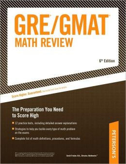 GRE/GMAT Math Review: The Preparation You Need to Score High
