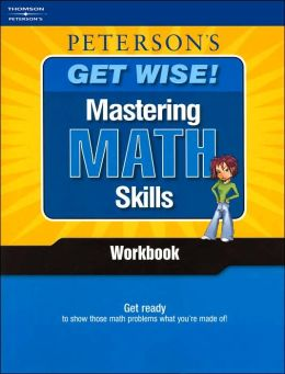 Mastering Math Skills Workbook (Get Wise! Series)
