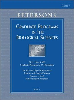 Graduate Programs in the Biological Sciences 2007