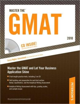 Master The GMAT - 2010: CD-ROM Inside; Boost YOur Business School Application with a Great GMAT Score