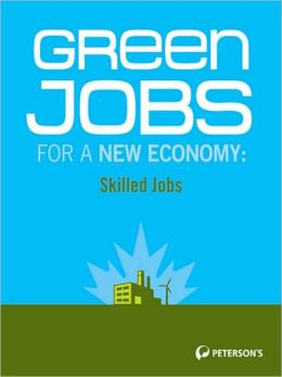 Green Jobs for a New Economy: Skilled Jobs in the New Green Economy