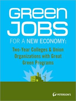 Green Jobs for a New Economy: Two-Year Colleges & Union Organizations with Great Green Programs