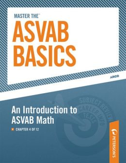Master the ASVAB Basics--An Introduction to ASVAB Math: Chapter 4 of 12