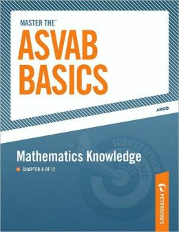 Master the ASVAB Basics--Mathematics Knowledge: Chapter 6 of 12