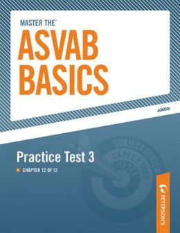 Master the ASVAB Basics--Practice Test 3: Chapter 12 of 12