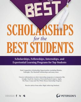 The Best Scholarships for the Best Students - A Selection of Competitive Scholarship Opportunities, Chapter 3 of 12