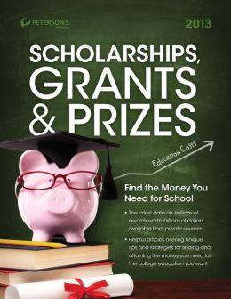Peterson's Scholarships, Grants and Prizes 2013