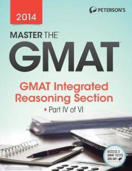 Master the GMAT : Integrated Reasoning: Part IV of VI