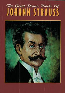 The Great Piano Works of Johann Strauss