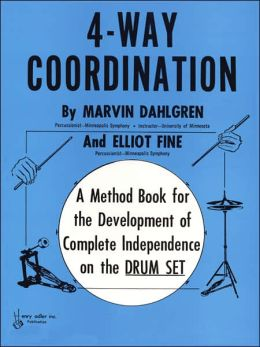 4-Way Coordination: A Method Book for the Development of Complete Independence on the Drum Set